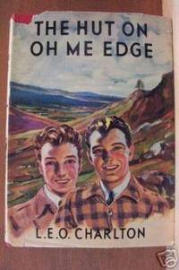 THE HUT ON OH ME EDGE by  L. E. O Charlton - First Edition - 1949 - from Riverwood's Books (SKU: 9144)