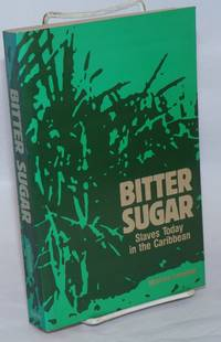 Bitter sugar; slaves today in the Caribbean. Photographic reportage by the author. Translated from the French by Andreea Johnson