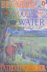 image of Between the Woods And the Water: On Foot to Constantinople from the Hook of Holland; the Middle Danube to the Iron Gates
