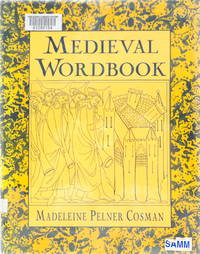 Medieval Wordbook: More Than 4,000 Terms and Expressions from Medieval Culture