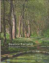 Beatrix Farrand: Private Gardens, Public Landscapes by  Judith B Tankard - Signed First Edition - 2009 - from Americana Books ABAA (SKU: 13281)