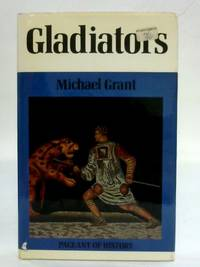Gladiators (Pageant of history series) by Michael Grant - Hardcover - 1967 - from The World of Rare Books and Biblio.com