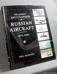 image of The Osprey Encyclopedia of Russian Aircraft, 1875-1995