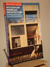 Whitney Guide to 20th Century American Architecture: 200 Key Buildings