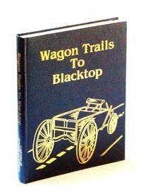Wagon Trails to Blacktop
