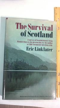 The Survival of Scotland - A New History of Scotland from Roman Times to the Present Day