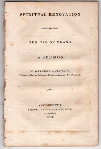 New Brunswick : Printed by Terhune and Letson , 1834. First Edition. Pamphlet. Very good. 44p., remo...