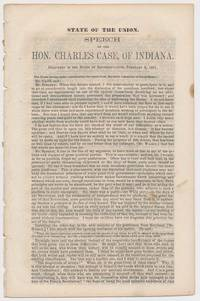 State of the Union. Speech of the Hon. Charles Case, of Indiana, Delivered in the House of Representatives, February 8, 1861