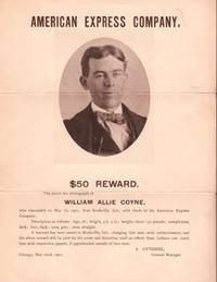 American Express Company, $50 Reward. The above is a photograph of William Allie Coyne, who absconded on May 16, 1901, from Rushville, Ind. with funds of the American Express Company