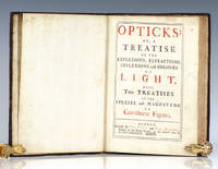 Opticks: or a Treatise of the Reflexions, Refractions, Inflexions and Colours of Light. Also Two Treatises of the Species and Magnitude of Curvilinear Figures.