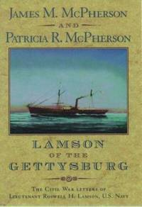 Lamson of the Gettysburg : The Civil War Letters of Lieutenant Roswell H. Lamson, U. S. Navy