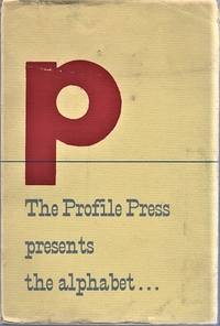 THE PROFILE PRESS PRESENTS THE ALPHABET IN SUNDRY APPLICATIONS