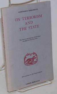 On terrorism and the state the theory and practice of terrorism divulged for the first time, with a preface to the French edition. Translated into English by Lucy Forsyth and Michel Prigent