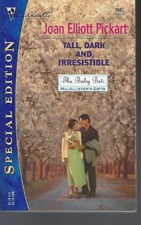 Tall, Dark and Irresistible  (The Baby Bet: McAllister's Gifts)