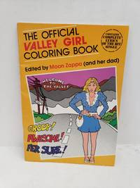 The Official Valley Girl Coloring Book by  Moon Zappa ;Frank Zappa - Paperback - 1982-10-01 - from Renee Scriver and Biblio.com