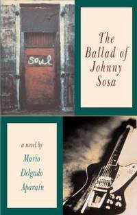 The Ballad of Johnny Sosa by Mario Delgado Aparain - Paperback - 2004 - from ThriftBooks and Biblio.com