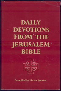 DAILY DEVOTIONS FROM THE JERUSALEM BIBLE, Symons, Vivian compiled by