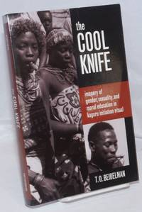 image of The Cool Knife; Imagery of Gender, Sexuality, and Moral Education in Kaguru Initiation Ritual