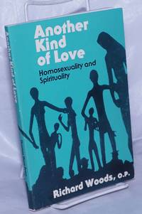 image of Another Kind of Love: homosexuality and spirituality