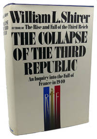 image of COLLAPSE OF THE THIRD REPUBLIC :  An Inquiry Into the Fall of France in  1940
