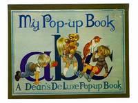 My Pop-up Book A B C: A Dean's De Luxe Pop-up Book [ABC]