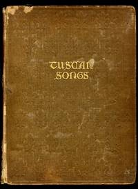 TUSCAN SONGS COLLECTED, TRANSLATED, AND ILLUSTRATED [Lbc]