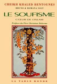 Le soufisme, coeur de l'Islam by Khaled Bentounès - Paperback - 1996 - from philippe arnaiz and Biblio.com