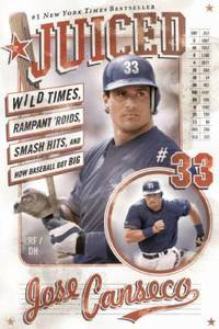 Juiced : Wild Times, Rampant 'Roids, Smash Hits, and How Baseball Got Big