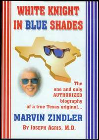 White Knight in Blue Shades: The Authorized Biography of Marvin Zindler