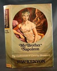 image of My Brother Napoleon: The Confessions of Caroline Bonaparte