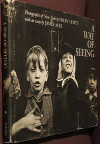 A Way of Seeing. Photographs of New York with an Essay by James Agee