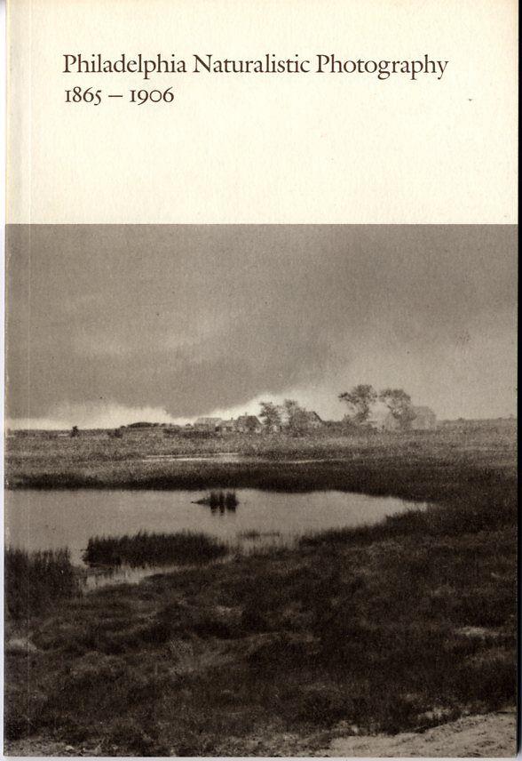 PHILADELPHIA NATURALISTIC PHOTOGRAPHY 1865-1906