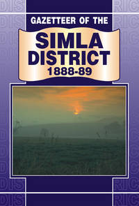 image of GAZETTEER OF THE SIMLA DISTRICT 1888-89