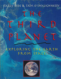 THE THIRD PLANET Exploring the Earth from Space by  Tam  Sally and O'Shaughnessy - Hardcover - 2nd Edition - 2004 - from Well Read Books and Biblio.com