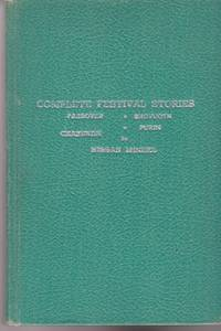 Complete festival stories: Passover, Shovuoth, Chanukah, Purim by Nissan Mendel