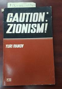 CAUTION: ZIONISM! [Essays on the Ideology, Organisation, and Practice of Zionism]