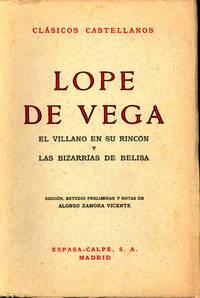 El Villano en su rincón y Las Bizarrías de Belisa ; edición, estudio preliminar y notas de Alonso Zamora Vicente.
