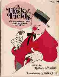 A FLASK OF FIELDS Verbal and Visual Gems from the Films of W. C. Fields.