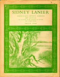 image of Sidney Lanier: America's Sweet Singer of Songs