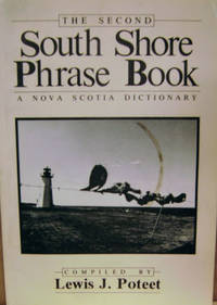 The Second South Shore Phrase Book:  A Nova Scotia Dictionary