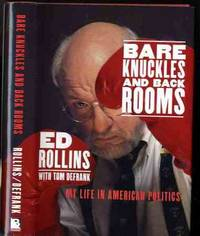 BARE KNUCKLES AND BACK ROOMS [SIGNED] by  Ed Rollins - Signed First Edition - 1996 - from poor mans books (SKU: 28079)