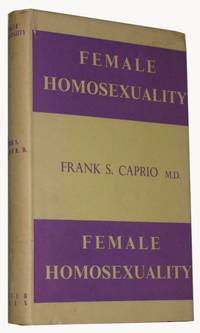 Female Homosexuality. A Psychodynamic Study of Lesbianism. Foreword by Karl M. Bowman