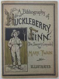 Huckleberry Finn. A Descriptive Bibliography of The Huckleberry Finn Collection at the Buffalo Public Library