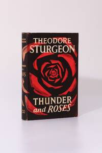 Thunder and Roses by Theodore Sturgeon - 1st Edition - 1957 - from Hyraxia (SKU: 8216)