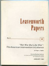 """Leavenworth Papers, No. 3, """"Not War But Like War"""": The American Intervention in Lebanon"""
