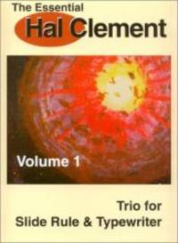 image of The Essential Hal Clement Volume 1: Trio for Slide Rule & Typewriter