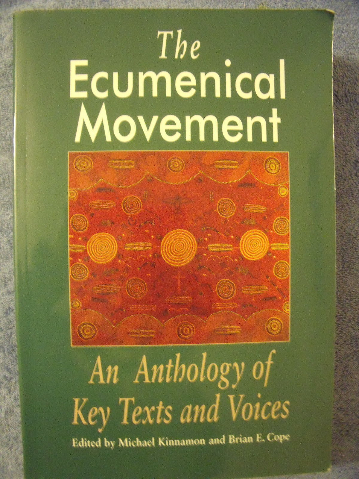 The Ecumenical Movement: An Anthology of Key Texts and ...