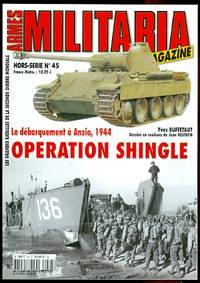 image of ARMES MILITARIA MAGAZINE.  HORS-SERIE No 45.  LE DEBARQUEMENT A ANZIO, 1944:  OPERATION SHINGLE.