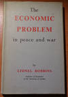 The economic problem in peace and war