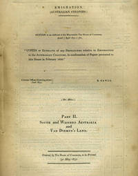 Copies or Extracts of and Despatches relative to Emigration to the Australian Colonies, in continuation of… by  B Hawes  - First printing  - 1851  - from Antipodean Books, Maps & Prints (SKU: 21386)